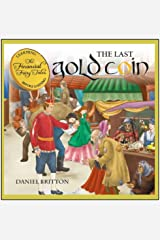 The Last Gold Coin (The Financial Fairy Tales Book 3) Kindle Edition