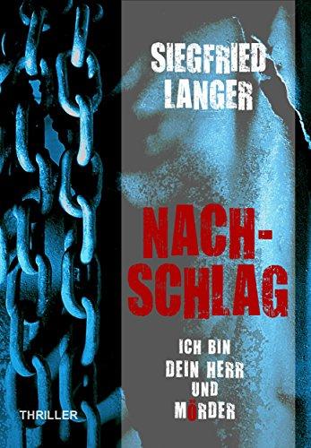Buchseite und Rezensionen zu 'Nachschlag - Ich bin dein Herr und Mörder' von Siegfried Langer