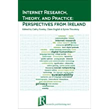 Internet Research, Theory, and Practice: Perspectives from Ireland (English Edition)