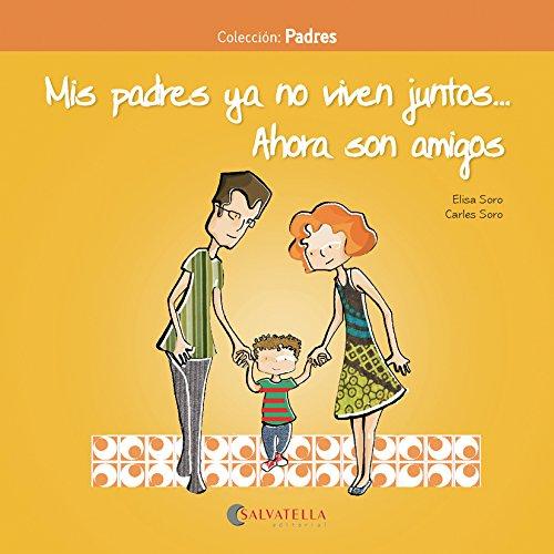 Mis padres ya no viven juntos… Ahora son amigos por Carles Soro