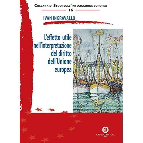 L'effetto Utile Nell'interpretazione Del Diritto Dell'unione Europea