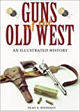 Guns of the Old West: An Illustrated History (Salamander Book)