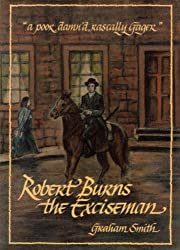 Robert Burns the Exciseman: A Poor, Damn'd, Rascally Gager