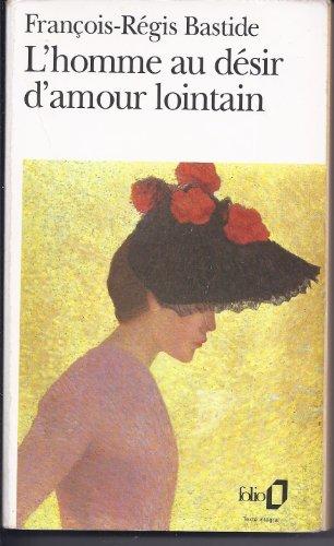 L'Homme au désir d'amour lointain par F.-R. Bastide