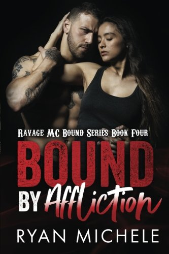 Bound by Affliction (Ravage MC Bound Series Book Four): Volume 4