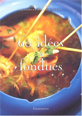 60 ides de fondues