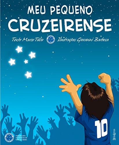 Meu pequeno cruzeirense (Portuguese Edition) por Marco Túlio