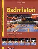 Badminton. De l'élève débutant. au joueur de compétition