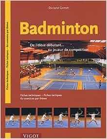 Badminton. De l'élève débutant... au joueur de compétition ...