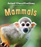 This fascinating series takes a very simple look at animal classifications, with each book focusing on a different group of animal. This book is about mammals: what they do, how they behave, and how these characteristics are different from other grou...