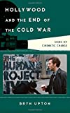 Hollywood and the End of the Cold War: Signs of Cinematic Change (Film and History)