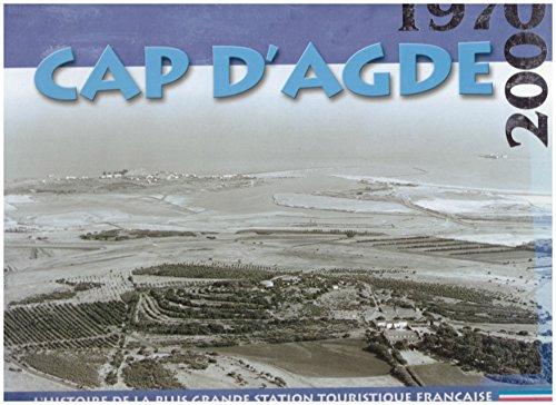 Cap-d'Agde : L'histoire de la plus grande station touristique franaise