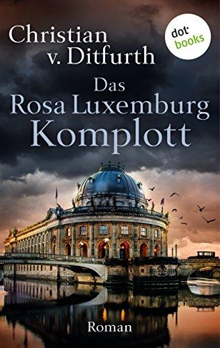 Das Rosa-Luxemburg-Komplott: Roman