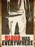 Blood Was Everywhere [OV]