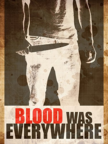 Blood Was Everywhere