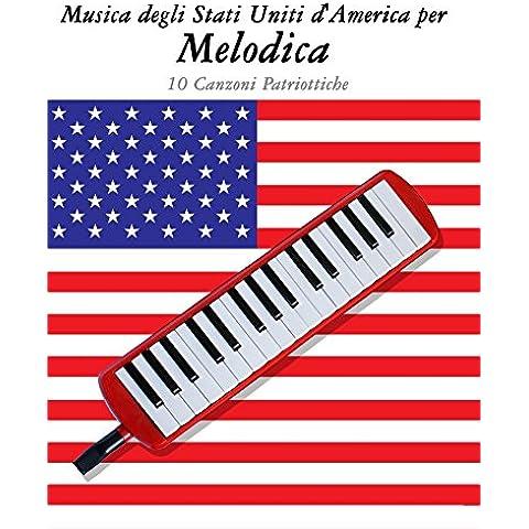 Musica degli Stati Uniti d'America per Melodica: 10 Canzoni Patriottiche