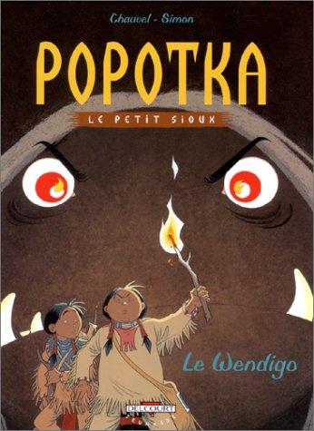 Popotka, le petit sioux, tome 2 : Le Wendigo