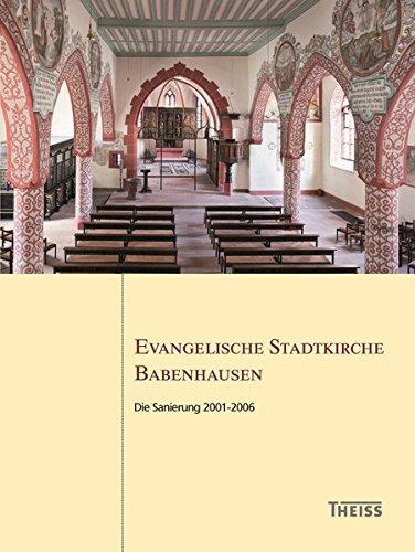 Evangelische Stadtkirche Babenhausen: Die Sanierung 2001-2006 (Arbeitshefte des Landesamtes für Denkmalpflege Hessen)
