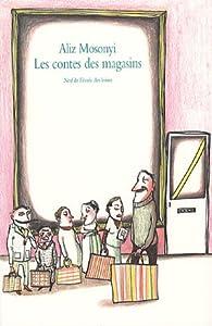 """Afficher """"Les contes des magasins"""""""