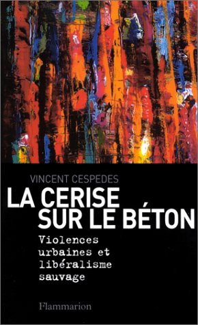 La Cerise sur le béton : Violences urba...