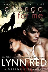 Change For Me (Alpha Werewolf Shifter Romance) (The Alpha's Kiss Book 1) (English Edition)