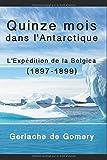 Quinze mois dans l'Antarctique - L'Expédition de la Belgica (1897-1899)