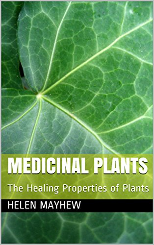 Medicinal Plants: The Healing Properties of Plants