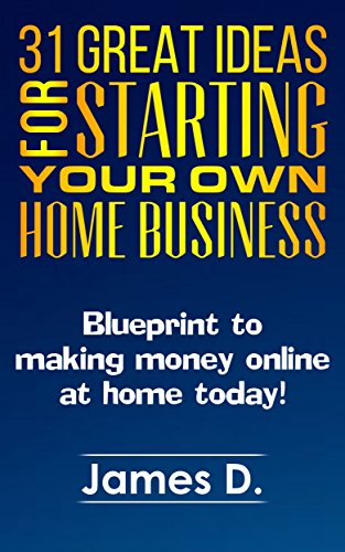 31 great ideas for starting your own home business blueprint to