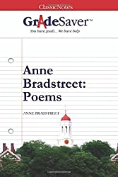 GradeSaver (TM) ClassicNotes: Anne Bradstreet Poems