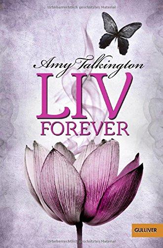 Buchseite und Rezensionen zu 'Liv, Forever: Roman (Gulliver)' von Amy Talkington