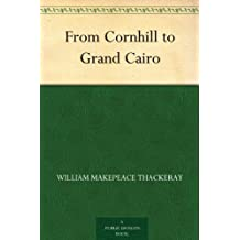 From Cornhill to Grand Cairo (English Edition)