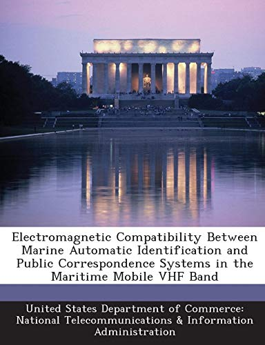 Electromagnetic Compatibility Between Marine Automatic Identification and Public Correspondence Systems in the Maritime Mobile VHF Band Vhf Marine Band