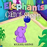 #2: Book For Kids: Elephants Can't Sleep: (Children's book about a Cute Elephant That Doesn't Like His Bedtime Routine, Picture Books, Preschool Books, Ages 3-5, Baby Books, Kids Book, Bedtime Story)