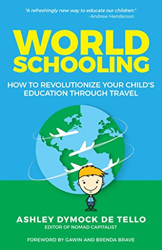 world-schooling-how-to-revolutionize-your-childs-education-through-family-travel-english-edition