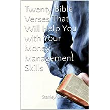 Twenty Bible Verses That Will Help You with Your Money Management Skills (English Edition)