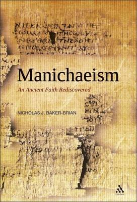 [(Manichaeism : An Ancient Faith Rediscovered)] [By (author) Nicholas John Baker-Brian] published on (April, 2011)