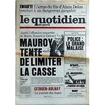 QUOTIDIEN DE PARIS (LE) [No 994] du 05/02/1983 - L'ARME DU FILS D'ALAIN DELON CONDUIT A UN DANGEREUX GANGSTER - POLICE - LE GRAND MALAISE - L'OFFENSIVE CONCERTEE DE MAIRE - ROCARD ET DELORS - MAUROY TENTE DE LIMITER LA CASSE - LA RETRAITE - LES MARSOUINS PARTENT AU LIBAN - RUGBY - FRANCE ET ECOSSE - CITROEN-AULNAY.