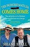 The Princess Matilda Comes Home by Shane Spall (2015-03-05)