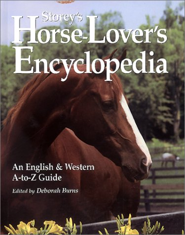Storey's Horse-Lover's Encyclopedia: An English & Western A-To-Z Guide