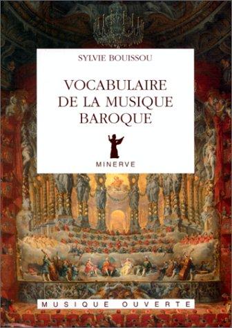 Vocabulaire de la musique baroque par Sylvie Bouissou