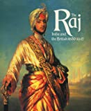 The Raj, The: India and the British, 1600-1947