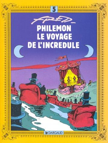 Philémon, tome 5 : Le Voyage de l'incrédule