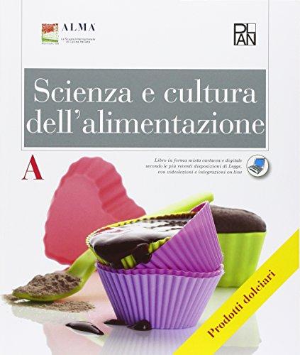 Scienza e cultura dell'alimentazione. Vol. A. Articolazione enogastronomia. Per gli Ist. professionali alberghieri. Con espansione online