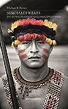Stromaufwärts. Das bewegte Leben eines Amazonasvolks (Ethnographien) - Michael F. Brown