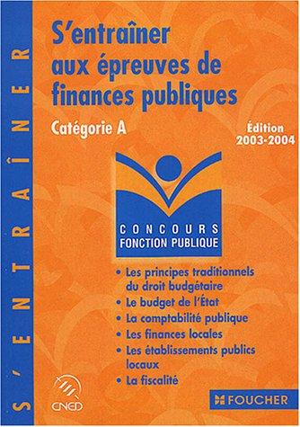 S'entraîner aux épreuves de finances publiques : Catégorie A par Gérard Terrien, Jean-Pierre Reynaud, Yamina Reynaud