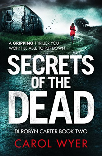 secrets-of-the-dead-a-serial-killer-thriller-that-will-have-you-hooked-detective-robyn-carter-crime-