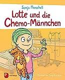 Lotte und die Chemo-Männchen - Sonja Marschall