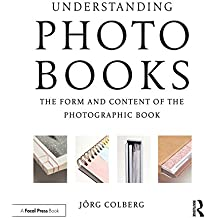 Understanding Photobooks: The Form and Content of the Photographic Book (English Edition)