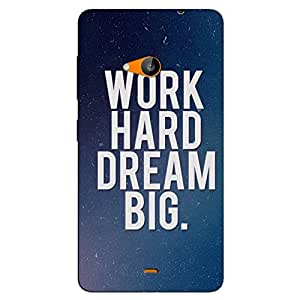 WORK HARD DREAM BIG BACK COVER FOR MICROSOFT LUMIA 540