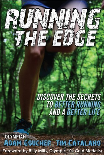 Running the Edge: Discovering the Secrets to Better Running and a Better Life by Goucher, Adam, Tim Catalano (2011) Taschenbuch